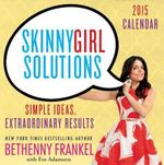 Skinnygirl Solutions Day-To-Day : Your Straight-Up Guide to Home, Health, Family, Career, Style, and Sex - Bethenny Frankel