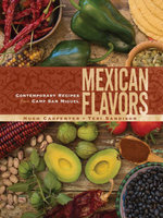 Mexican Flavors : Contemporary Recipes from Camp San Miguel - Hugh Carpenter