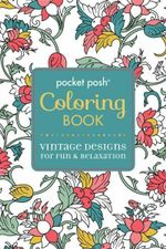 Pocket Posh Coloring Book : Vintage Designs for Fun & Relaxation - Michael O'Mara Books Ltd