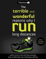 The Terrible and Wonderful Reasons Why I Run Long Distances - Matthew Inman