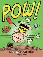 Charlie Brown : POW!: A Peanuts Collection - Charles M. Schulz
