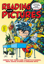 Reading With Pictures : Comics That Make Kids Smarter