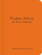 Prudent Advice for Every Woman - Jaime Morrison Curtis