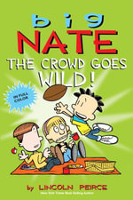 Big Nate : The Crowd Goes Wild! - Lincoln Peirce