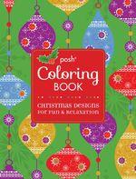 Posh Coloring Book : Christmas Designs for Fun and Relaxation - Michael O'Mara Books Ltd