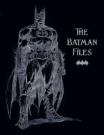 The Batman Files - Matthew K. Manning