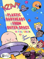Plastic Babyheads from Outer Space : Book One - Geoff Grogan