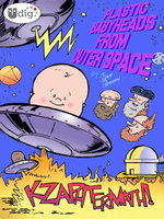 Plastic Babyheads from Outer Space : Book Two, Kzaphtermath! - Geoff Grogan