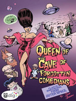 Plastic Babyheads from Outer Space : Book Four, The Queen of the Cave of Forgotten Comedians - Geoff Grogan