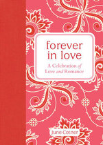 Forever in Love : A Celebration of Love and Romance - June Cotner