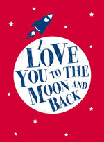 I Love You to the Moon and Back - Andrews McMeel Publishing