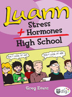 Luann : Stress + Hormones = High School - Greg Evans