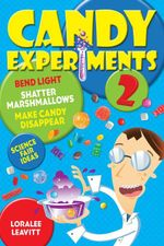 Candy Experiments 2 - Loralee Leavitt