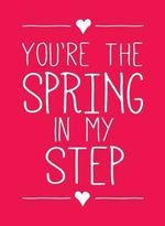 You're the Spring in My Step - Andrews McMeel Publishing