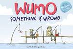 Wumo : Something Is Wrong - Mikael Wulff