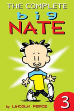 The Complete Big Nate : #3 - Lincoln Peirce