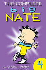 The Complete Big Nate : #4 - Lincoln Peirce