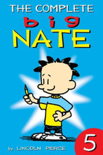 The Complete Big Nate : #5 - Lincoln Peirce