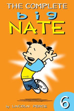 The Complete Big Nate : #6 - Lincoln Peirce