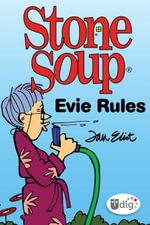 Stone Soup : Evie Rules - Jan Eliot