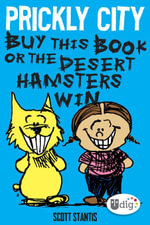 Prickly City : Buy This Book or the Desert Hamsters Win! - Scott Stantis