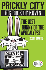 Prickly City : Big Book of Kevin: The Lost Bunny of the Apocalypse - Scott Stantis