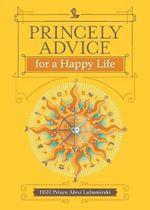 Princely Advice for a Happy Life - Alexi Lubomirski