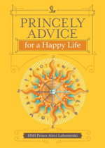 Princely Advice for a Happy Life - HSH Prince Alexi Lubomirski