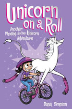 Unicorn on a Roll : Another Phoebe and Her Unicorn Adventure - Dana Simpson