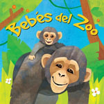Bebes del Zoo - Andrews McMeel Publishing LLC