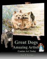 Great Dogs Amazing Artists - Jan E Irving