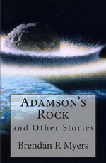 Adamson's Rock and Other Stories - Brendan P Myers