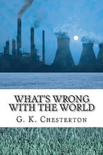 What's Wrong with the World - G K Chesterton