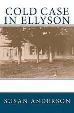 Cold Case in Ellyson - Susan Anderson