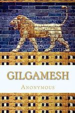 Gilgamesh - Anonymous