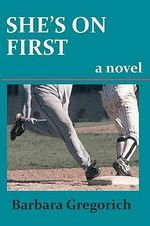 She's on First - Barbara Gregorich