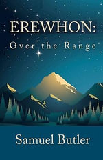 Erewhon : Over the Range - Samuel Butler