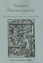 Tarascon Pharmacopoeia 2011 Professional Desk Reference Edition - Richard J. Hamilton