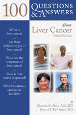 100 Questions & Answers About Liver Cancer : The Essential Nutrition Guide for a Healthy Midlif... - Ghassan K. Abou-Alfa