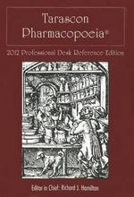 Tarascon Pharmacopoeia 2012 Professional Desk Reference Edition - Richard J. Hamilton