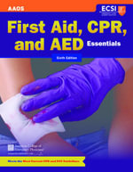 First Aid, CPR, and AED Essentials - American Academy of Orthopaedic Surgeons (AAOS)