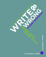 Write & Wrong : Writing within Criminal Justice: A Student Workbook - Caroline W. Ferree