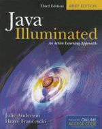 Java Illuminated : Brief Edition - Julie Anderson