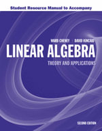 Student Resource Manual to Accompany Linear Algebra : Theory and Application - Ward Cheney