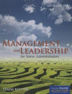 Management and Leadership for Nurse Administrators : Theory and Application - Linda Roussel