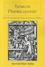 Tarascon Pharmacopoeia 2013 Professional Desk Reference Edition - Richard J. Hamilton