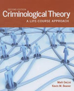 Criminological Theory : A Life-course Approach - Matt DeLisi