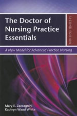 The Doctor of Nursing Practice Essentials - Mary E. Zaccagnini