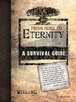 From Here To Eternity : A Survival Guide - WillieG