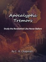 Apocalyptic Tremors : Study the Revelation Like Never Before - C.R. Chapman